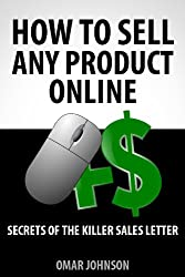 """How To Sell Any Product Online:""""Secrets of the Killer Sales Letter"""" (English Edition)"""