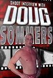 Doug Sommers Shoot Interview Wrestling DVD-R