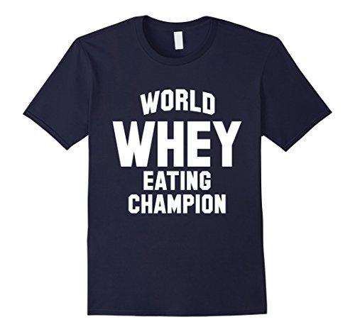 Men's World Whey Eating Champion Funny T-Shirt Small Navy