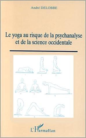 Livre gratuits Yoga au risque de la psychanalyse et de la science occ pdf, epub