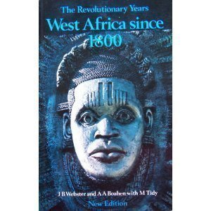 Revolutionary Years  West Africa Since 1800  Growth Of African Civilisation