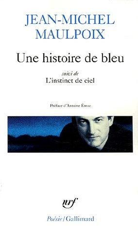 Une histoire de bleu/L'instinct de ciel (Poésie)