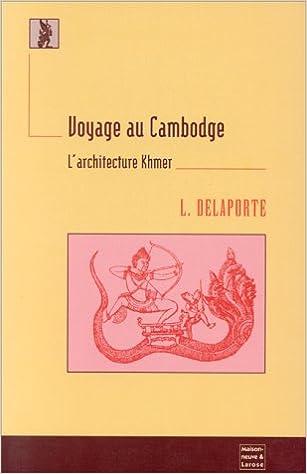 Livre gratuits en ligne VOYAGE AU CAMBODGE. L'architecture Khmer epub pdf