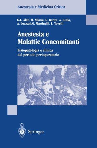 Anestesia e Malattie Concomitanti: Fisiopatologia e clinica de periodo perioperatorio (Anestesia e Medicina Critica) (Italian Edition)