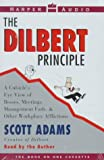 The Dilbert Principle: A Cubicle's Eye View of Bosses, Meetings, Management Fads, & Other Workplace Afflictions