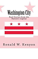 Washington City: Real Stories from the Nation's Capital