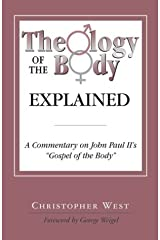 """Theology of the Body Explained: A Commentary on John Paul II's """"Gospel of the Body"""" Paperback"""