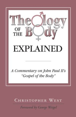 """Theology of the Body Explained: A Commentary on John Paul II's """"Gospel of the Body"""" ebook"""