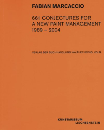 Fabian Marcaccio: 661 Conjectures For A New Paint Management 1989-2004 (v. 1) by Walther Konig, Koln