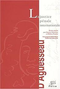 La justice pénale internationale (actes limoges, nov. 2001) par Simone Gaboriau