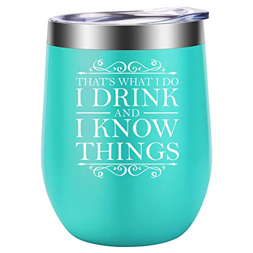 I Drink and I Know Things – Tyrion Lannister Inspired Merchandise – Funny GOT Fans Birthday, Christmas Wine Gifts for Women Friends, Wife, Mom, Daughter, Sister, Coworker, Boss – LEADO Wine Tumbler