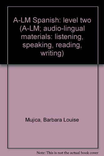 A-LM Spanish: level two (A-LM; audio-lingual materials: listening, speaking, reading, writing)