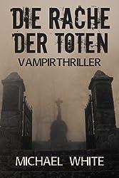 Die Rache der Toten: Vampirthriller: 2 (Hexenblut)