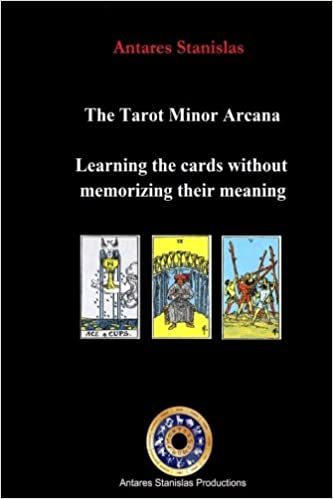 The Tarot Minor Arcana: Learning the Cards Without Memorizing their
