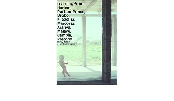 Learning from Harlem, Port-au-Prince, Urobo, Filadelfia ...