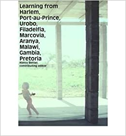 Learning from Harlem, Port-au-Prince, Urobo, Filadelfia, Marcovia, Aranya, Malawi, Gumbia, Pretoria (Hardback) - Common Hardcover – 2012