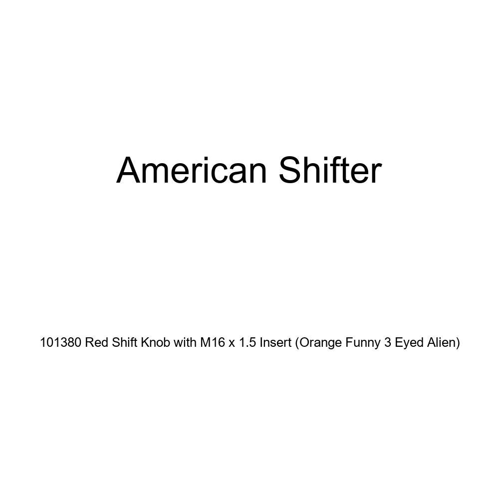 Orange Funny 3 Eyed Alien American Shifter 101380 Red Shift Knob with M16 x 1.5 Insert