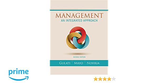 Management an integrated approach ranjay gulati anthony j mayo management an integrated approach ranjay gulati anthony j mayo nitin nohria 9781305502086 amazon books fandeluxe Image collections