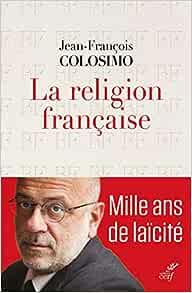 """Αποτέλεσμα εικόνας για Jean – Francois Colosimo """" La religion francaise"""""""