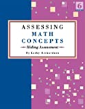 Assessing Math Concepts : Hiding Assessment, Richardson, Kathy, 0972423818
