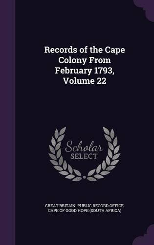 Records of the Cape Colony from February 1793, Volume 22 ebook