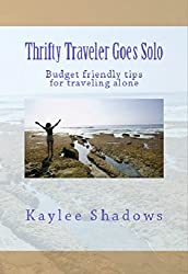 Thrifty Traveler Goes Solo: Budget friendly tips for traveling alone
