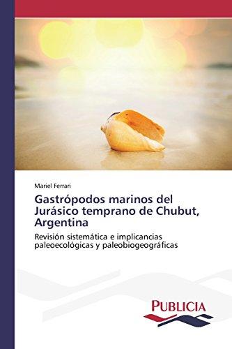 Descargar Libro Gastrópodos Marinos Del Jurásico Temprano De Chubut, Argentina Ferrari Mariel