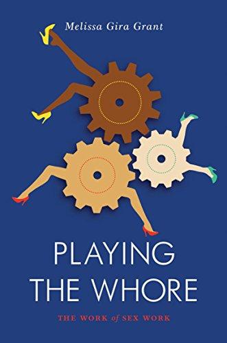 Playing the Whore: The Work of Sex Work [Melissa Gira Grant] (Tapa Blanda)