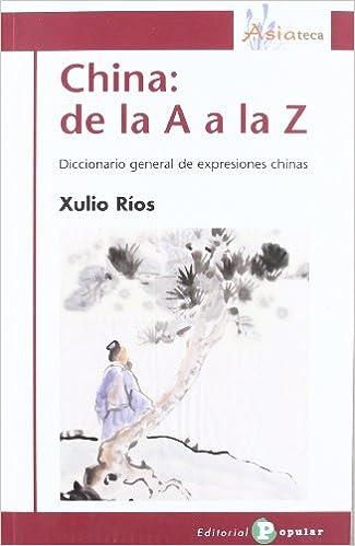 China: de la A a la Z: Diccionario general de expresiones ...