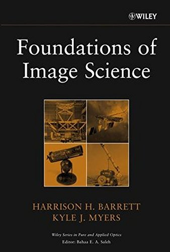Foundations of Image Science (Wiley Series in Pure and Applied Optics)