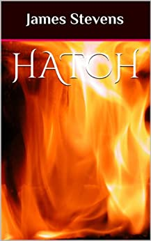 Hatch (The Dragons Of Laton Book 1) by [Stevens, James]