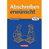 Abschreiben erwünscht: 5./6. Schuljahr - Texte zum Abschreiben, Üben, Diktieren: Trainingsheft mit Lösungen
