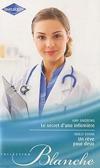 Le secret d'une infirmière ; Un rêve pour deux par Amy Andrews