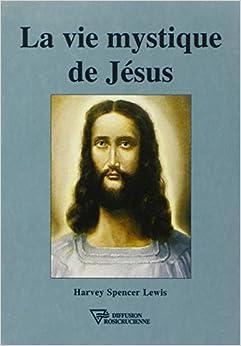 La vie mystique de Jésus