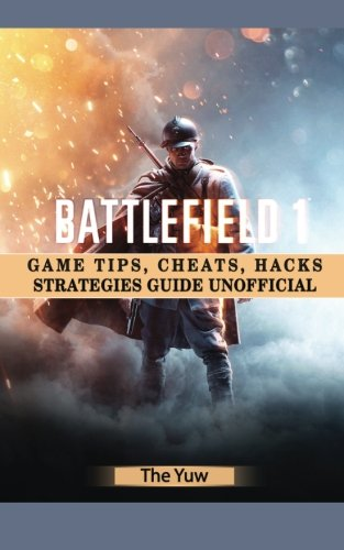 Price comparison product image Battlefield 1 Game Tips, Cheats, Hacks Strategies Guide Unofficial