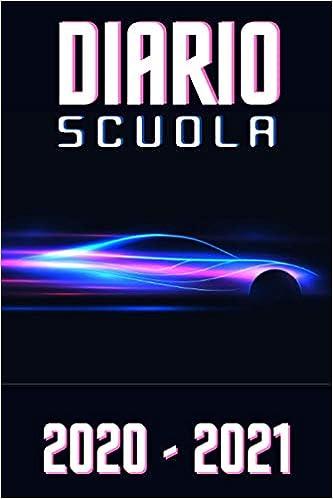 diario scuola 2020 2021 automobili: diario scolastico 2020 2021