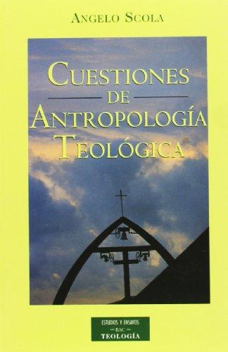 Cuestiones de antropología teológica (ESTUDIOS Y ENSAYOS) por Angelo Scola,Iceta Gavicagogeascoa, Mario,Moreno Bravo, Agustín