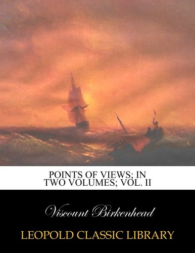 Points of views; in two volumes; Vol. - Point Birkenhead