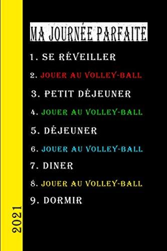 Ma journée parfaite 2021 Jouer Au Volley Ball: Mon calendrier du