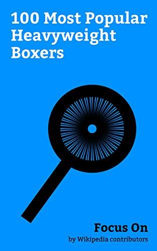 Heavyweight Boxers - Focus On: 100 Most Popular Heavyweight Boxers: Kimbo Slice, James J. Braddock, Larry Holmes, Sonny Bill Williams, Max Schmeling, Leon Spinks, Rico Verhoeven, ... James J. Corbett, Primo Carnera, etc.