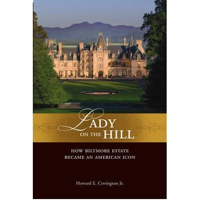 Download Lady on the Hill: How Biltmore Became an American Icon ebook