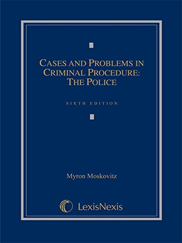 Cases and Problems in Criminal Procedure: The Police (2014)