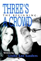 Three's a Crowd: The Beginning. Paperback