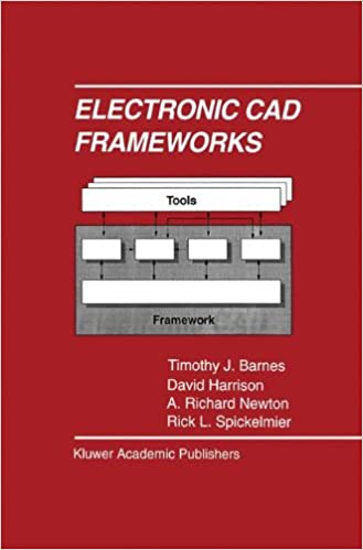 Electronic CAD Frameworks (The Springer International Series in ...