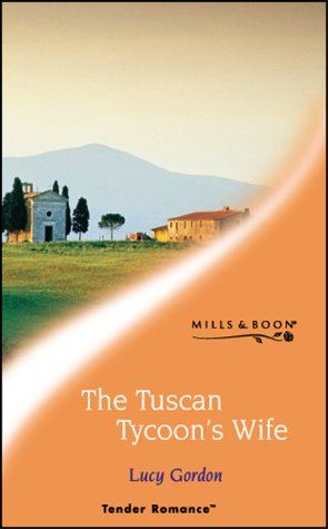 The Tuscan Tycoon's Wife (Tender Romance)