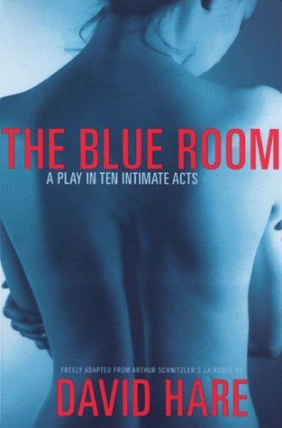 The Blue Room: A Play in Ten Intimate Acts: David Hare ...