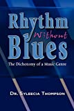 Rhythm Without Blues, Syleecia Thompson, 1606930214