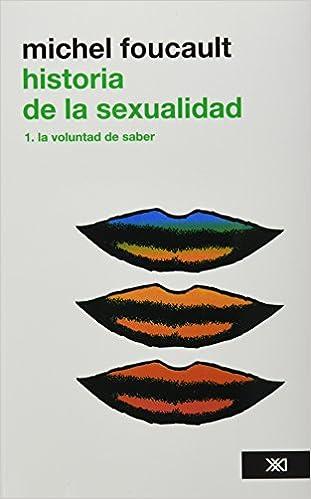 Historia de la sexualidad, Vol. 1. La voluntad del saber (Spanish Edition): Michel Foucault: 9786070302923: Amazon.com: Books