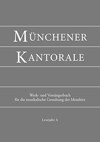 Münchener Kantorale: Lesejahr A. Werkbuch