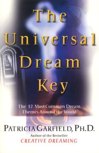 Universal Dream Key, The by Patricia Garfield (2001-02-20)